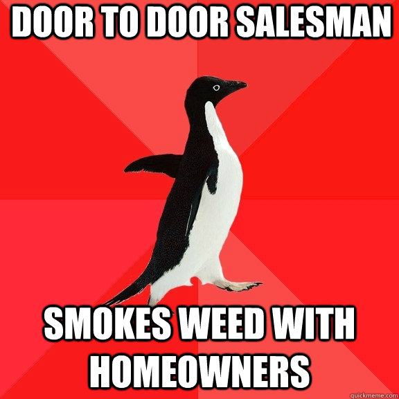 door to door salesman smokes weed with homeowners - Socially Awesome Penguin