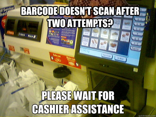 barcode doesnt scan after two attempts please wait for ca - Scumbag Self Checkout