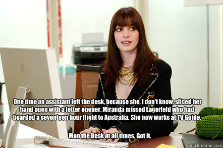 one time an assistant left the desk because she i dont k - Andy Sachs