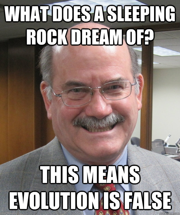 what does a sleeping rock dream of this means evolution is  - Don McLeroy