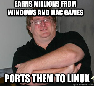 earns millions from windows and mac games ports them to linu - Good guy gabe