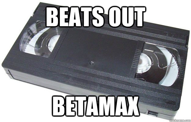 beats out betamax - Good Guy VHS