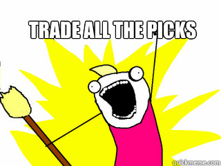trade all the picks  - All The Things