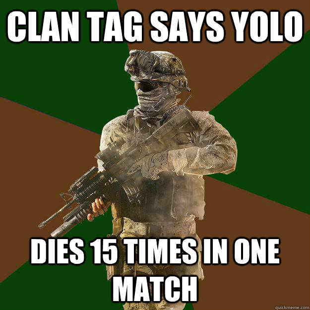 clan tag says yolo dies 15 times in one match - Call of Duty Addict