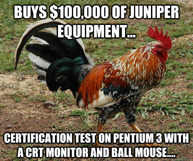 buys 100000 of juniper equipment certification test on  - Red Team Rooster