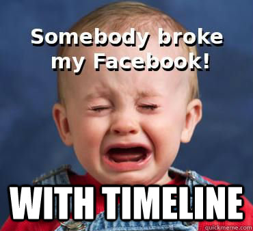 with timeline - broke facebook