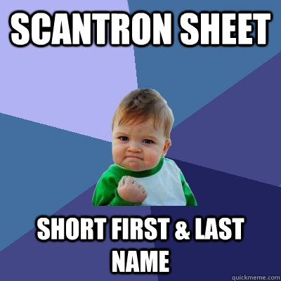 scantron sheet short first last name - Success Kid