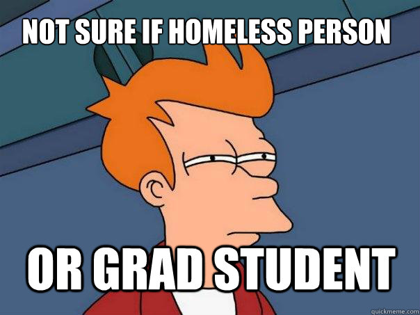 not sure if homeless person or grad student - Futurama Fry
