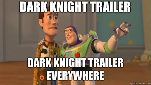 Dark Knight trailer Dark Knight trailer everywhere - Everywhere