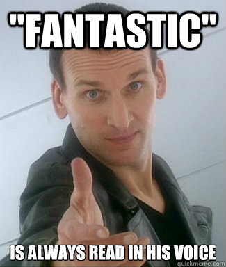 fantastic is always read in his voice - Eccleston