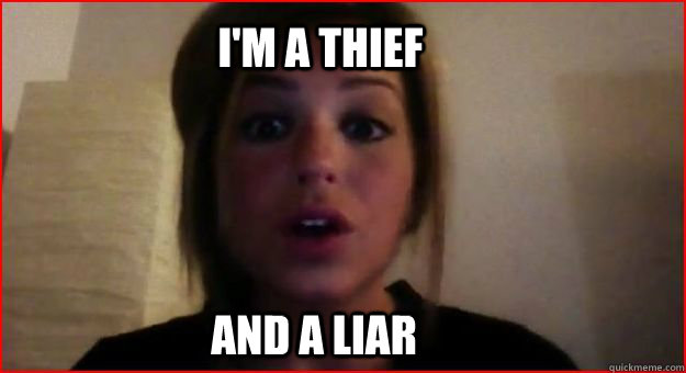 im a thief and a liar - phillips
