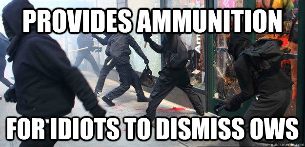 provides ammunition for idiots to dismiss ows - Scumbag Occupy