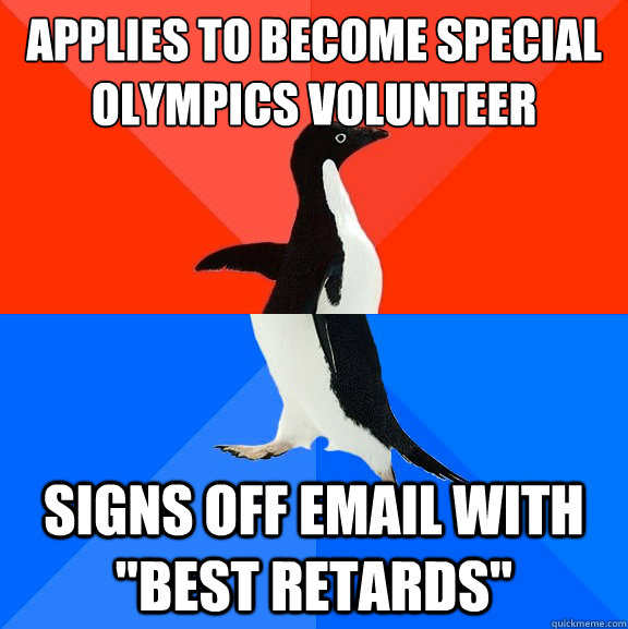 applies to become special olympics volunteer signs off email - Socially Awesome Awkward Penguin