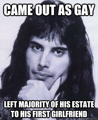 came out as gay left majority of his estate to his first gir - Good Guy Freddie Mercury