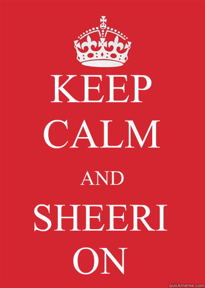 keep calm and sheeri on - Keep calm or gtfo