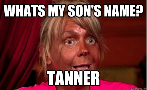 whats my sons name tanner - tanning booth mom