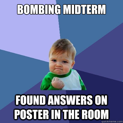 bombing midterm found answers on poster in the room - Success Kid