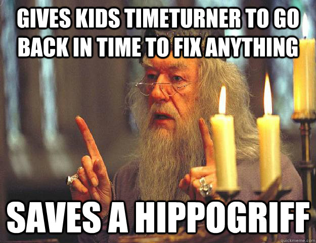 gives kids timeturner to go back in time to fix anything sav - Scumbag Dumbledore