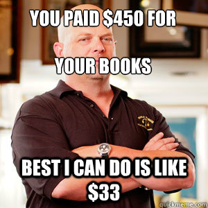 you paid 450 for your books best i can do is like 33 - Scumbag Pawn Stars.