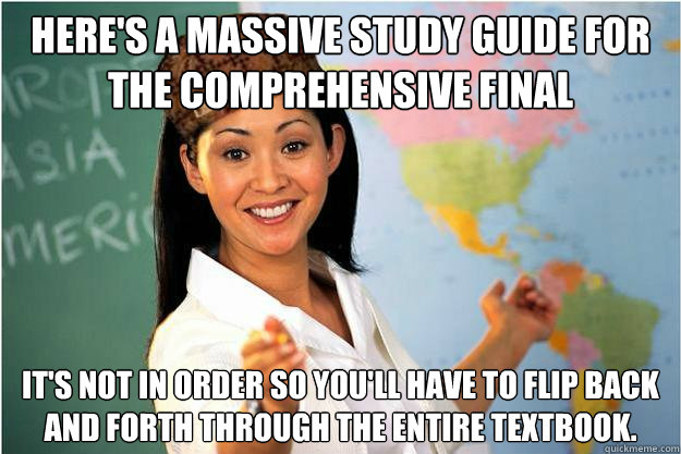 heres a massive study guide for the comprehensive final it - Scumbag Teacher