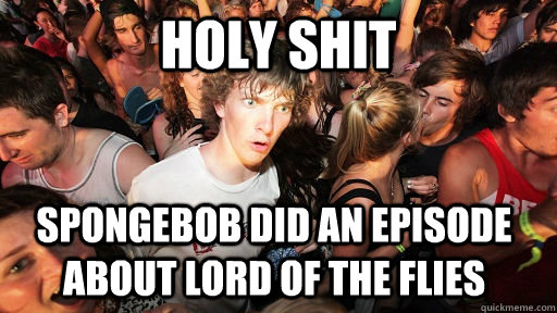 holy shit spongebob did an episode about lord of the flies - Sudden Clarity Clarence