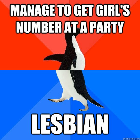 manage to get girls number at a party lesbian - Socially Awesome Awkward Penguin