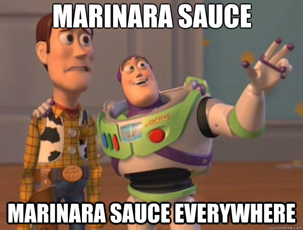 marinara sauce marinara sauce everywhere - Toy Story