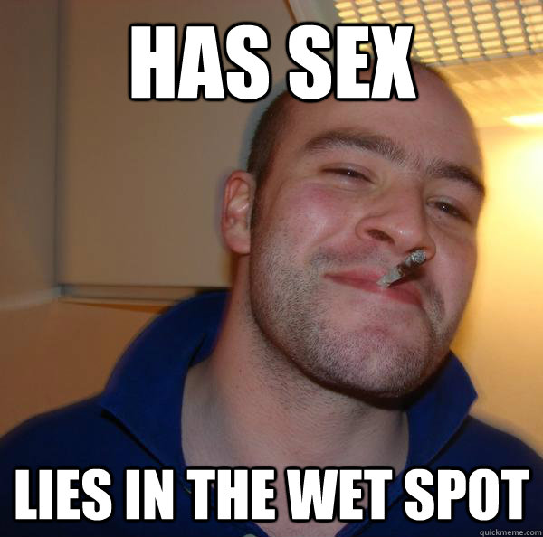 has sex lies in the wet spot - Good Guy Greg