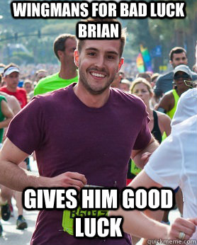 wingmans for bad luck brian gives him good luck - Ridiculously photogenic guy