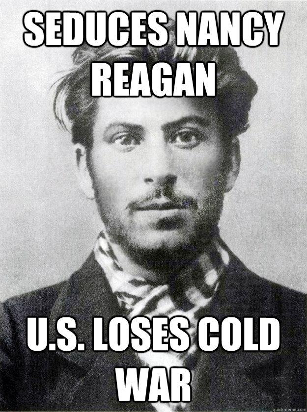 Seduces Nancy Reagan Us Loses Cold War Ridiculously