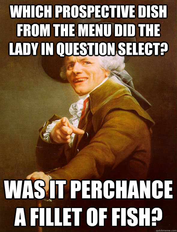 which prospective dish from the menu did the lady in questio - Joseph Ducreux
