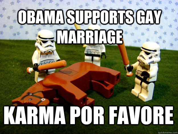 obama supports gay marriage karma por favore  - Beating a Dead Horse