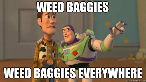 weed baggies weed baggies everywhere - Everywhere
