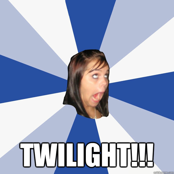 twilight - Annoying Facebook Girl