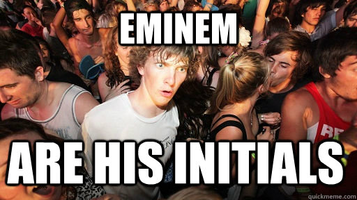eminem are his initials - Sudden Clarity Clarence