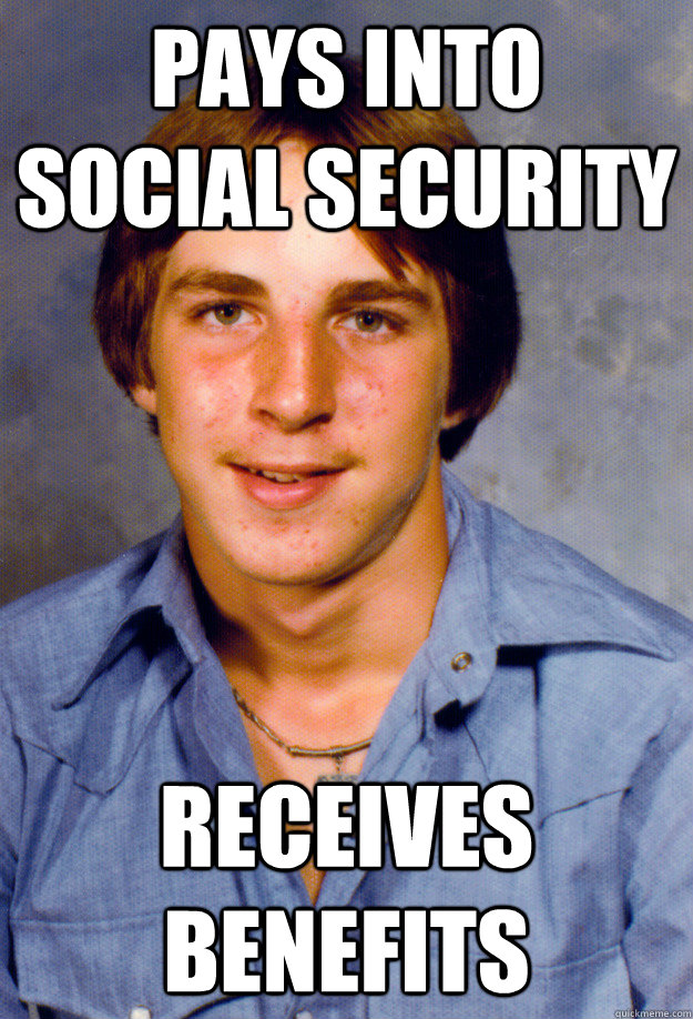 pays into social security receives benefits - Old Economy Steven