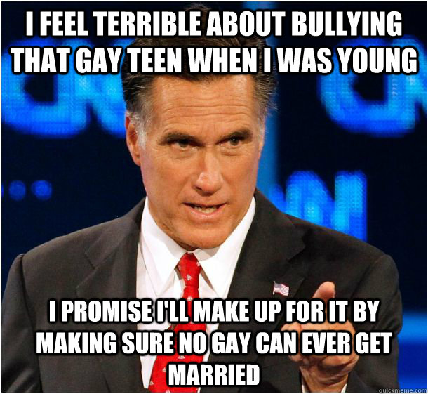 i feel terrible about bullying that gay teen when i was youn - Badass Mitt Romney