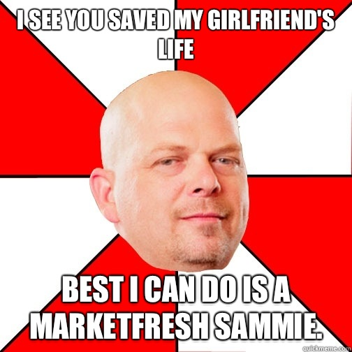 I see you saved my girlfriends life best i can do is 5 - Pawn Star