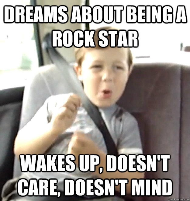 dreams about being a rock star wakes up doesnt care doesn - Nirvana kid