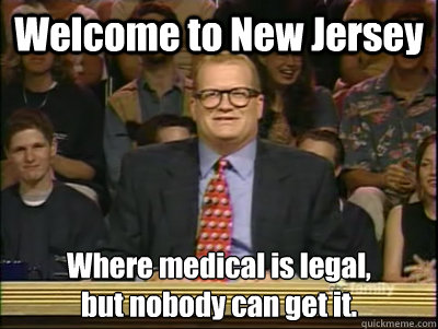 welcome to new jersey where medical is legal but nobody ca - Its time to play drew carey