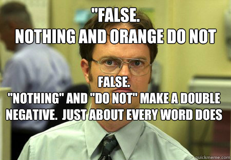 false nothing and orange do not rhyme false nothing a - Dwight