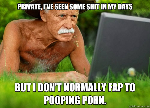 private ive seen some shit in my days but i dont normally - Internet Porn Veteran
