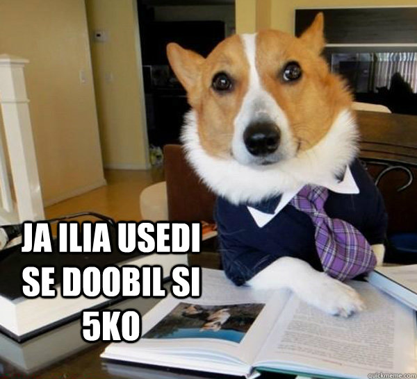 ja ilia usedi se doobil si 5ko it was delicious - Lawyer Dog