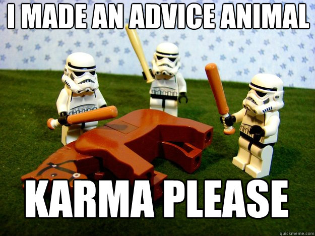 i made an advice animal karma please - Beating a Dead Horse