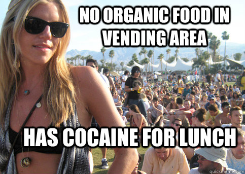 no organic food in vending area has cocaine for lunch - Privileged Festival Girl