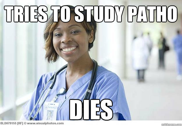 tries to study patho dies - Nursing Student