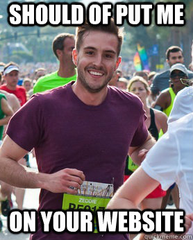 should of put me on your website - Ridiculously photogenic guy