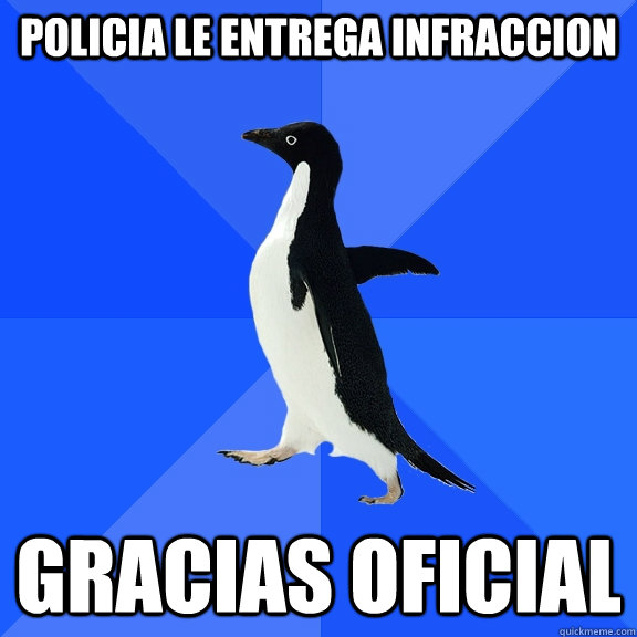 policia le entrega infraccion gracias oficial - Socially Awkward Penguin