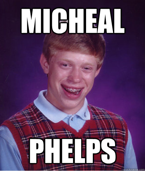 micheal phelps - Bad Luck Brian