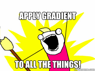 apply gradient to all the things - All The Things